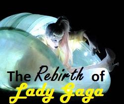 Gaga-rebirth